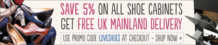 Save 5% on all shoe cabinets; get free UK Mainland delivery. Use promo code LOVESHOES at checkout.