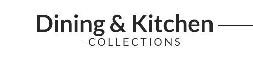 Dining & Kitchen Collections