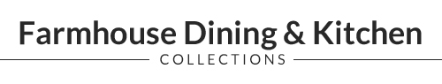 Farmhouse Dining Collections