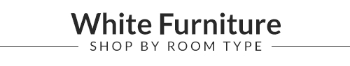 White Furniture - Shop by room type